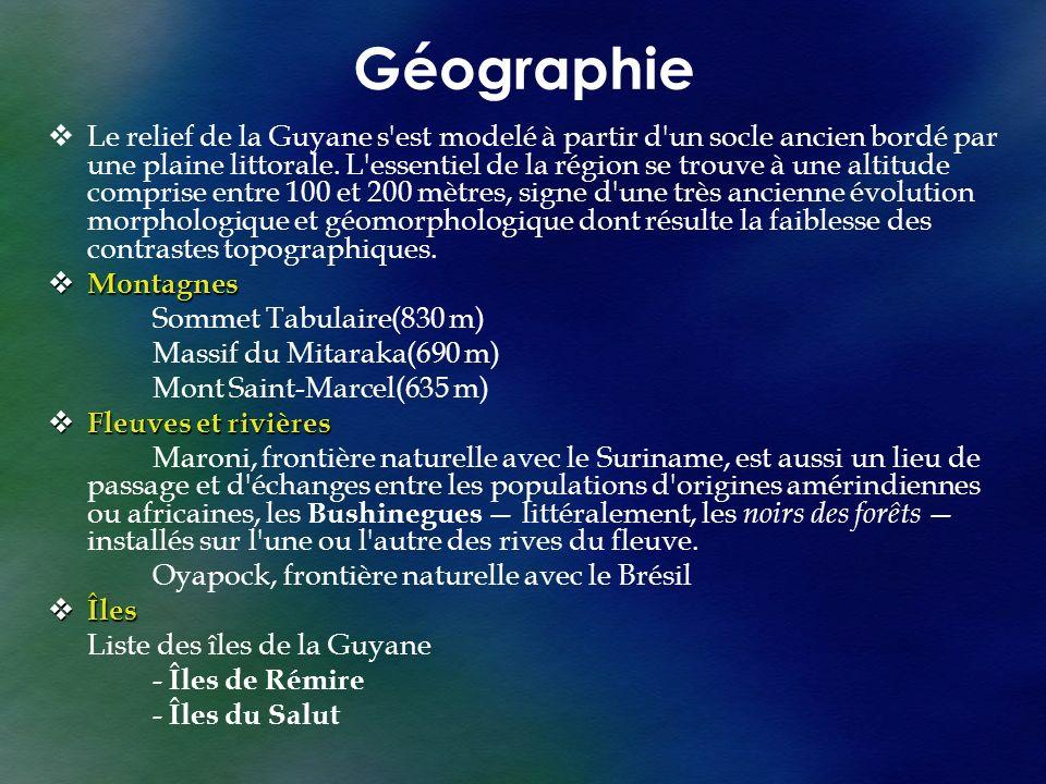Géographie Le relief de la Guyane s'est modelé à partir d'un socle ancien bordé par une plaine littorale. L'essentiel de la région se trouve à une alt
