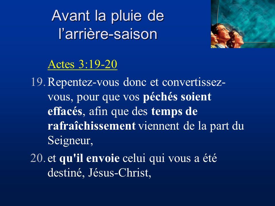 Actes 3:19-20 19.Repentez-vous donc et convertissez- vous, pour que vos péchés soient effacés, afin que des temps de rafraîchissement viennent de la p
