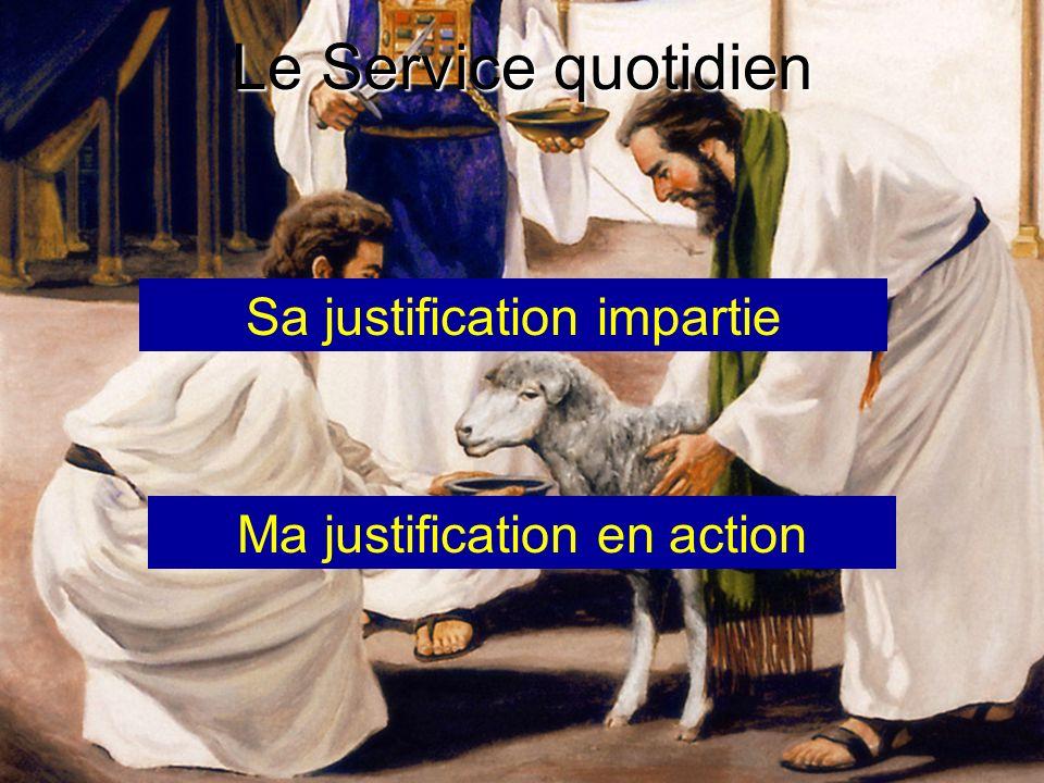 Le Service quotidien Sa justification impartie Ma justification en action