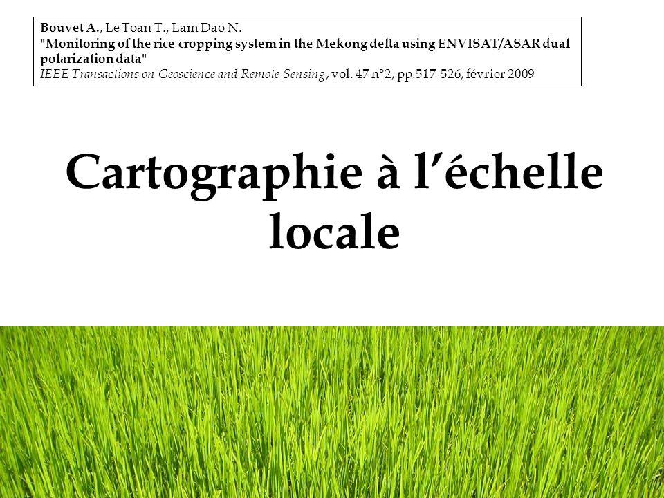 24 Cartographie à léchelle locale Bouvet A., Le Toan T., Lam Dao N.