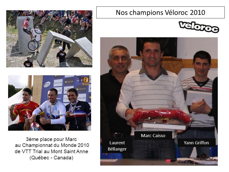 Marc Caisso Yann GriffonLaurent Béllanger 3ème place pour Marc au Championnat du Monde 2010 de VTT Trial au Mont Saint Anne (Québec - Canada) Nos cham
