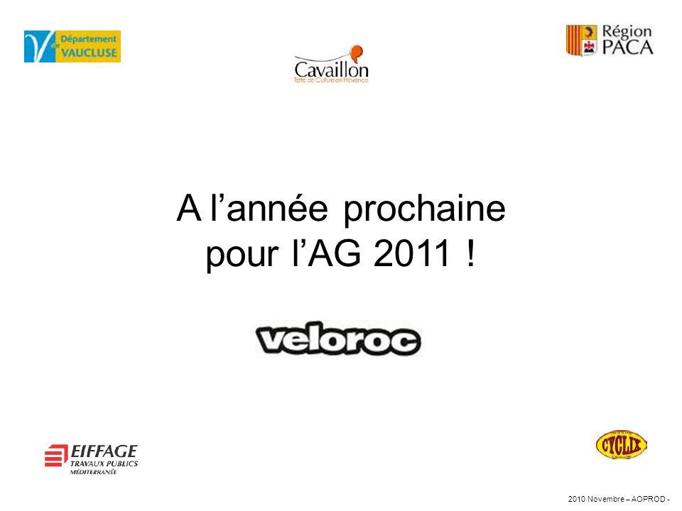 A lannée prochaine pour lAG 2011 ! 2010 Novembre – AOPROD -