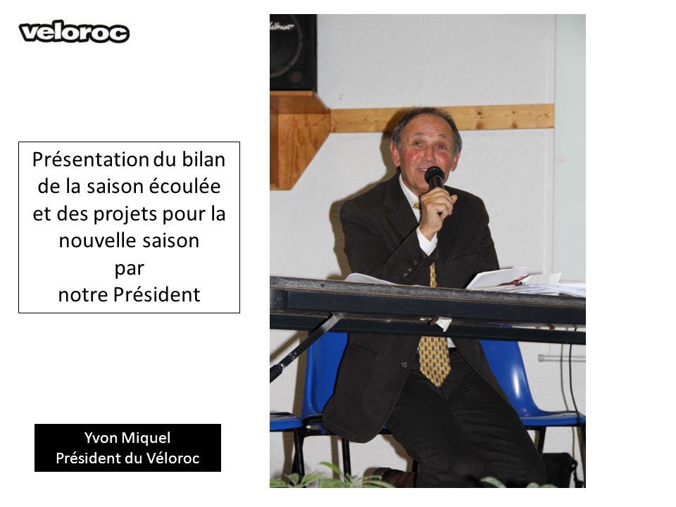 Yvon Miquel Président du Véloroc Présentation du bilan de la saison écoulée et des projets pour la nouvelle saison par notre Président