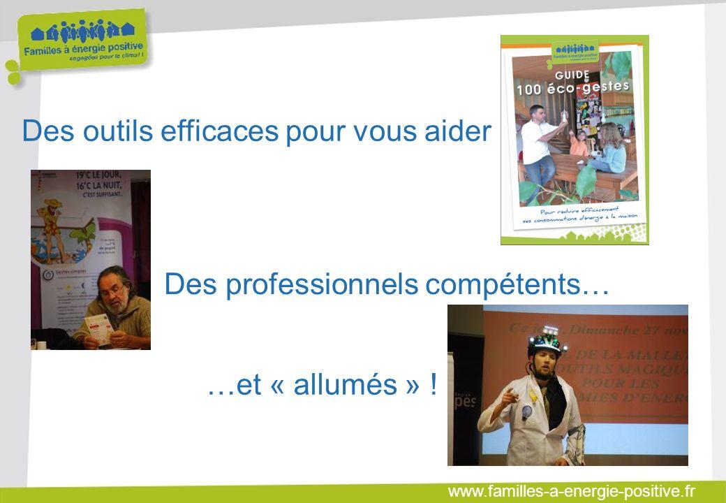 www.familles-a-energie-positive.fr Des outils efficaces pour vous aider Des professionnels compétents… …et « allumés » !
