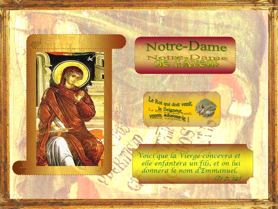 Voici que la Vierge concevra et elle enfantera un fils, et on lui donnera le nom dEmmanuel.