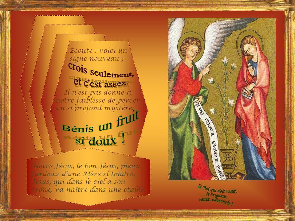 Gabriel, envoyé des cieux, fidèle messager de la parole, converse en un saint langage avec la Vierge bienheureuse.