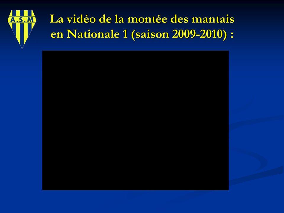 La vidéo de la montée des mantais en Nationale 1 (saison 2009-2010) :