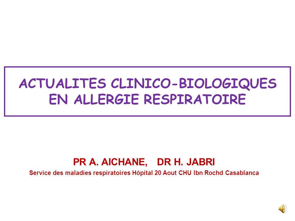 ACTUALITES CLINICO-BIOLOGIQUES EN ALLERGIE RESPIRATOIRE PR A.