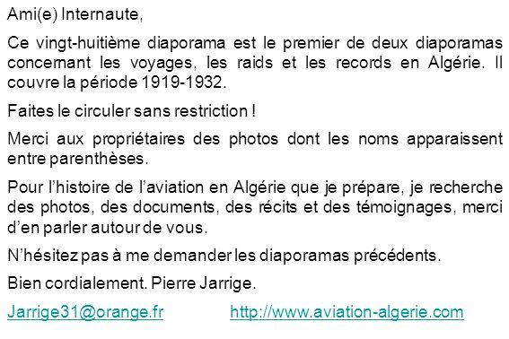 Ami(e) Internaute, Ce vingt-huitième diaporama est le premier de deux diaporamas concernant les voyages, les raids et les records en Algérie. Il couvr
