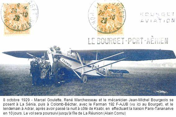 8 octobre 1929 - Marcel Goulette, René Marchesseau et le mécanicien Jean-Michel Bourgeois se posent à La Sénia, puis à Colomb-Béchar, avec le Farman 1