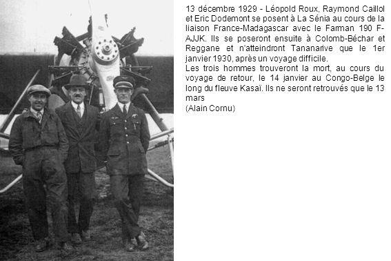 13 décembre 1929 - Léopold Roux, Raymond Caillol et Eric Dodemont se posent à La Sénia au cours de la liaison France-Madagascar avec le Farman 190 F-