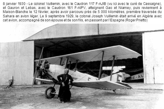 8 janvier 1930 - Le colonel Vuillemin, avec le Caudron 117 F-AJIB (vu ici avec le curé de Cassaigne), et Gauron et Lebas, avec le Caudron 161 F-AIPV,