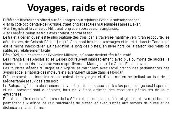 Voyages, raids et records Différents itinéraires soffrent aux équipages pour rejoindre lAfrique subsaharienne : -Par la côte occidentale de lAfrique,