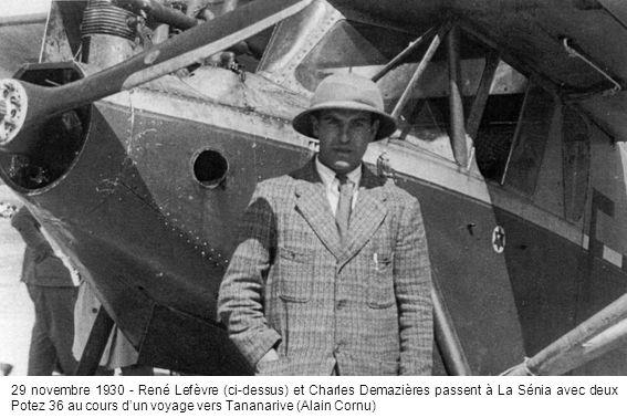 29 novembre 1930 - René Lefèvre (ci-dessus) et Charles Demazières passent à La Sénia avec deux Potez 36 au cours dun voyage vers Tananarive (Alain Cor