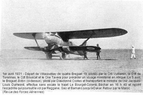 1er avril 1931 - Départ de Villacoublay de quatre Breguet 19, pilotés par le Cnl Vuillemin, le Cdt de Turennes, le Cdt Bouscat et le Cne Tavera pour p