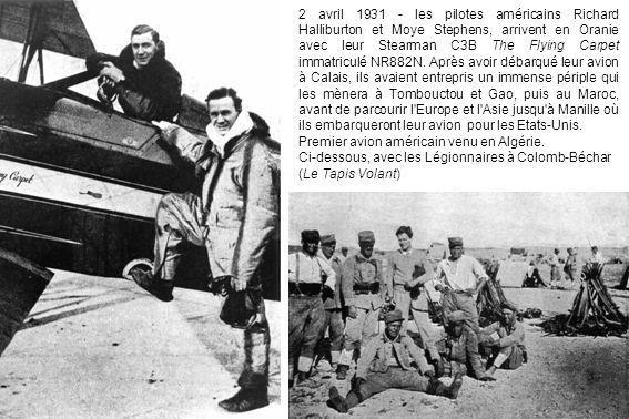 2 avril 1931 - les pilotes américains Richard Halliburton et Moye Stephens, arrivent en Oranie avec leur Stearman C3B The Flying Carpet immatriculé NR