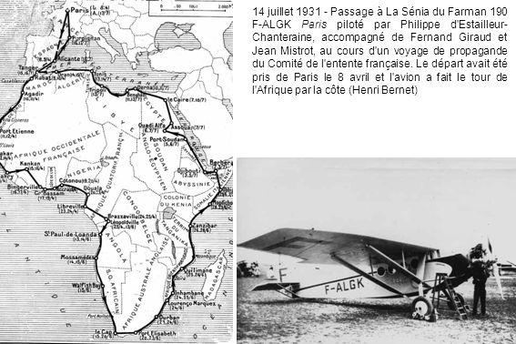 14 juillet 1931 - Passage à La Sénia du Farman 190 F-ALGK Paris piloté par Philippe d'Estailleur- Chanteraine, accompagné de Fernand Giraud et Jean Mi