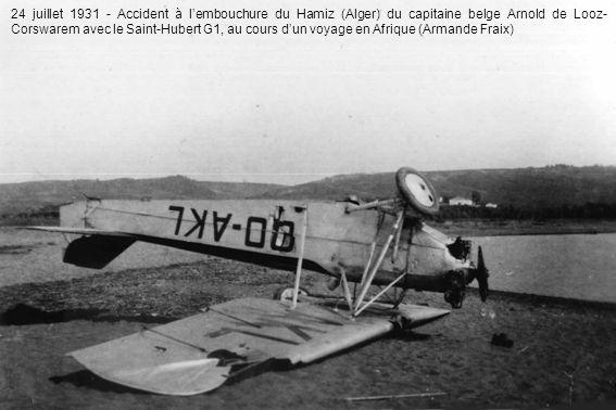 24 juillet 1931 - Accident à lembouchure du Hamiz (Alger) du capitaine belge Arnold de Looz- Corswarem avec le Saint-Hubert G1, au cours dun voyage en