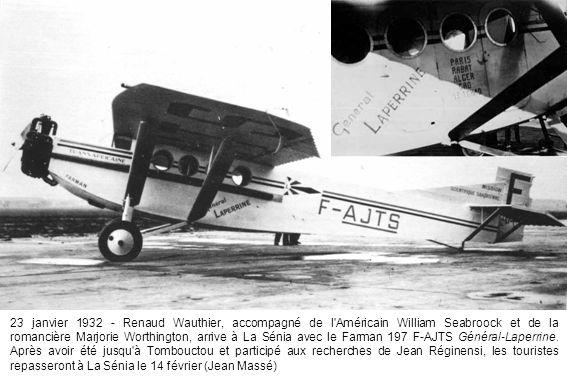 23 janvier 1932 - Renaud Wauthier, accompagné de l'Américain William Seabroock et de la romancière Marjorie Worthington, arrive à La Sénia avec le Far