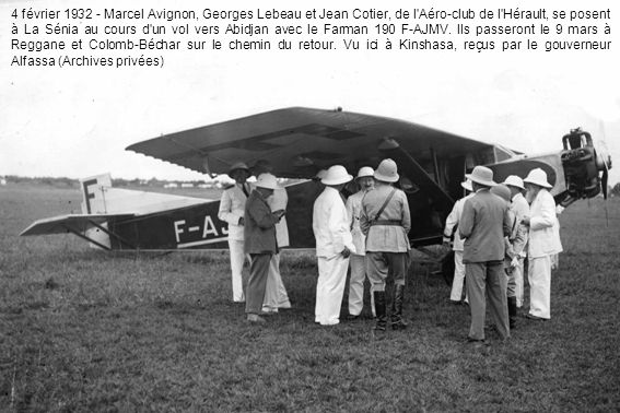 4 février 1932 - Marcel Avignon, Georges Lebeau et Jean Cotier, de l'Aéro-club de l'Hérault, se posent à La Sénia au cours d'un vol vers Abidjan avec
