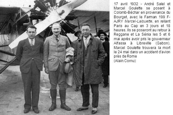 17 avril 1932 - André Salel et Marcel Goulette se posent à Colomb-Béchar en provenance du Bourget, avec le Farman 199 F- AJRY Marcel-Lalouette, en rel