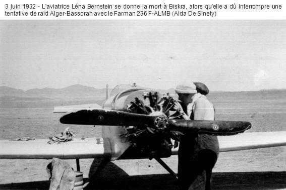 3 juin 1932 - L'aviatrice Léna Bernstein se donne la mort à Biskra, alors qu'elle a dû interrompre une tentative de raid Alger-Bassorah avec le Farman