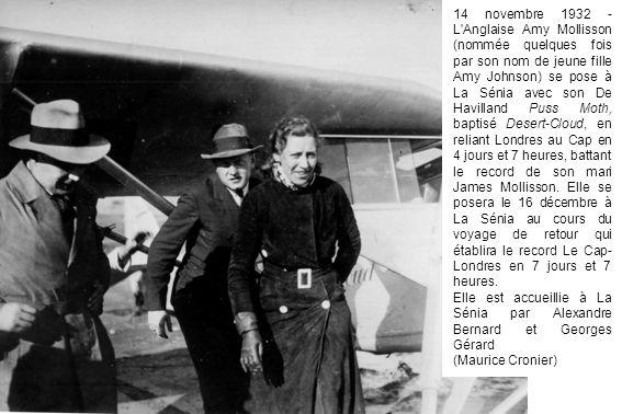 14 novembre 1932 - L'Anglaise Amy Mollisson (nommée quelques fois par son nom de jeune fille Amy Johnson) se pose à La Sénia avec son De Havilland Pus