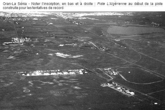 Oran-La Sénia - Noter linscription, en bas et à droite : Piste LAlgérienne au début de la piste construite pour les tentatives de record