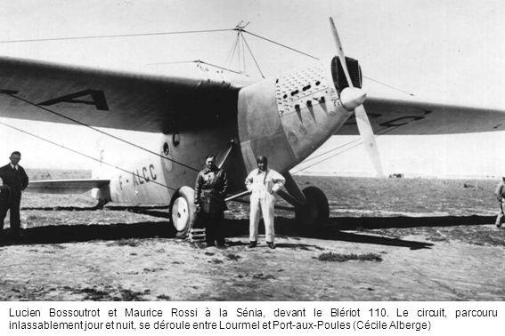 Lucien Bossoutrot et Maurice Rossi à la Sénia, devant le Blériot 110. Le circuit, parcouru inlassablement jour et nuit, se déroule entre Lourmel et Po