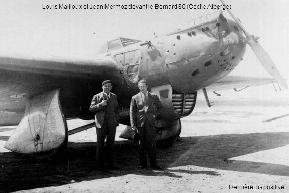 Louis Mailloux et Jean Mermoz devant le Bernard 80 (Cécile Alberge) Dernière diapositive