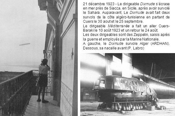 21 décembre 1923 - Le dirigeable Dixmude sécrase en mer près de Siacca, en Sicile, après avoir survolé le Sahara. Auparavant, Le Dixmude avait fait de