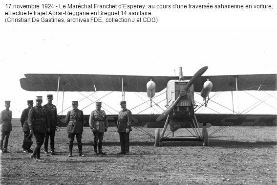 17 novembre 1924 - Le Maréchal Franchet dEsperey, au cours dune traversée saharienne en voiture, effectue le trajet Adrar-Reggane en Breguet 14 sanita