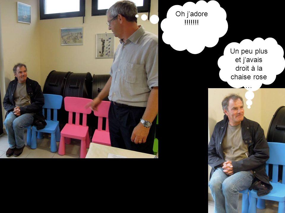 Oh jadore !!!!!!! Un peu plus et javais droit à la chaise rose …