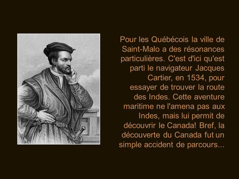 Affectueusement dédié à mon ami Jean Rolland, écrivain, qui m a reçu avec beaucoup d amitié dans la cité corsaire, en 1988, à l occasion d une tournée européenne des Petits Chanteurs du Québec.