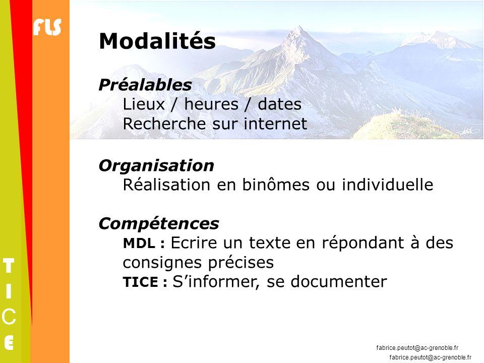 FLS TICETICE fabrice.peutot@ac-grenoble.fr Modalités Préalables Lieux / heures / dates Recherche sur internet Organisation Réalisation en binômes ou i