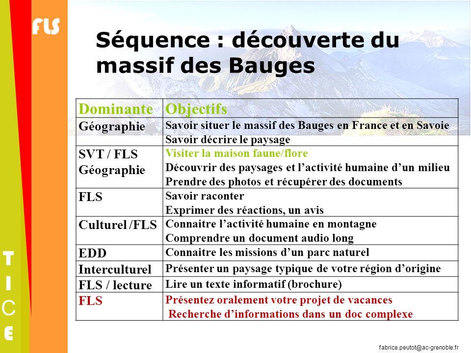 FLS TICETICE fabrice.peutot@ac-grenoble.fr Séquence : découverte du massif des Bauges DominanteObjectifs Géographie Savoir situer le massif des Bauges