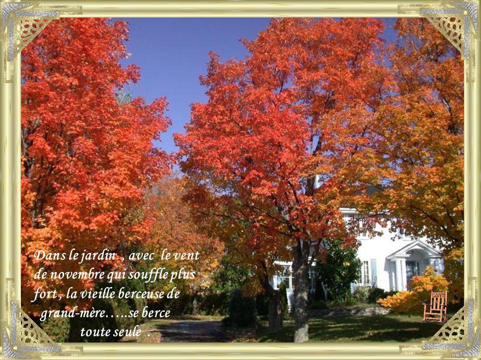 Les paysages changent de couleurs et les horloges changent dheure, les arbres dormiront serrés les uns contre les autres … le drap blanc de lhiver leur servira de couverture.