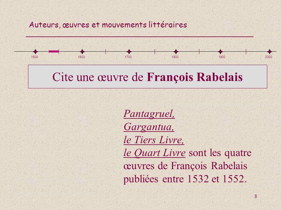 Auteurs, œuvres et mouvements littéraires 39 Qui a écrit les Contes (Le petit Chaperon rouge, le Chat botté, Cendrillon…) Charles Perrault… 150016001700180019002000