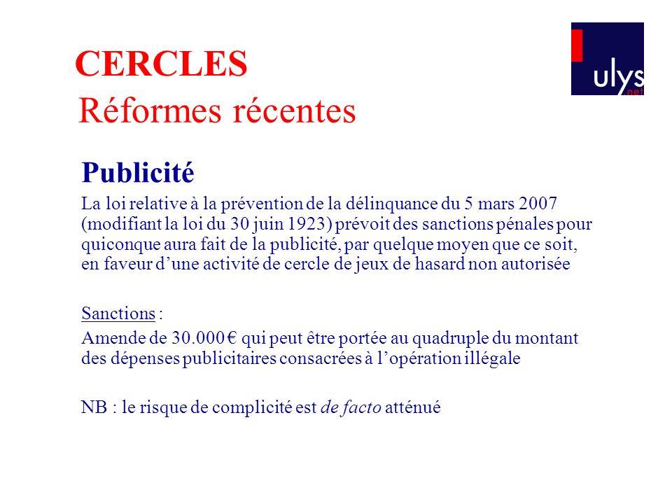 Réformes récentes Publicité La loi relative à la prévention de la délinquance du 5 mars 2007 (modifiant la loi du 30 juin 1923) prévoit des sanctions