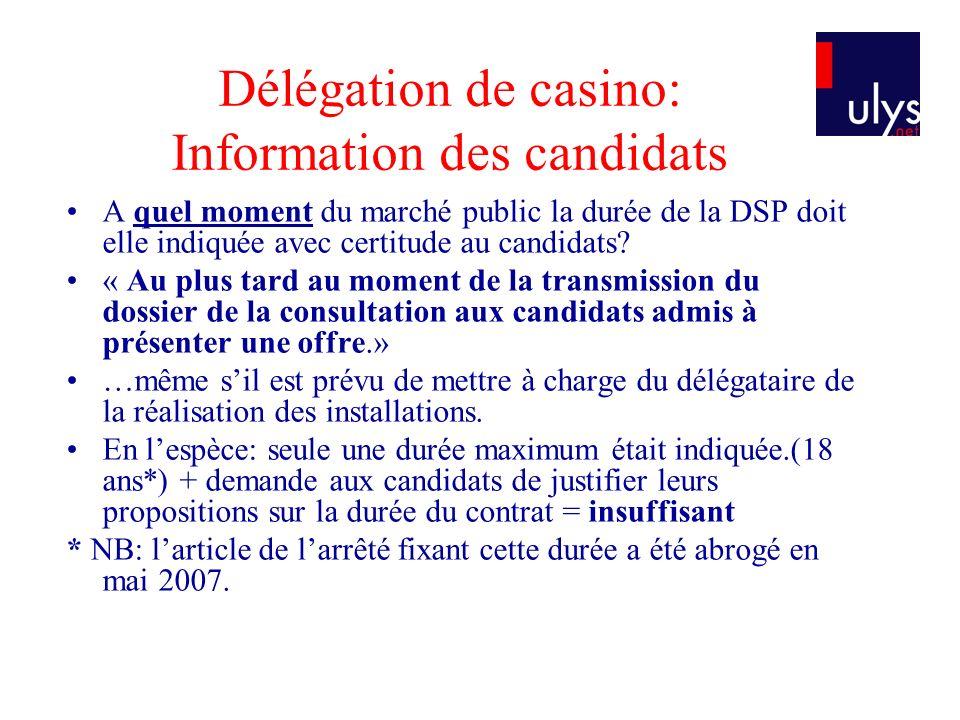 Délégation de casino: Information des candidats A quel moment du marché public la durée de la DSP doit elle indiquée avec certitude au candidats.