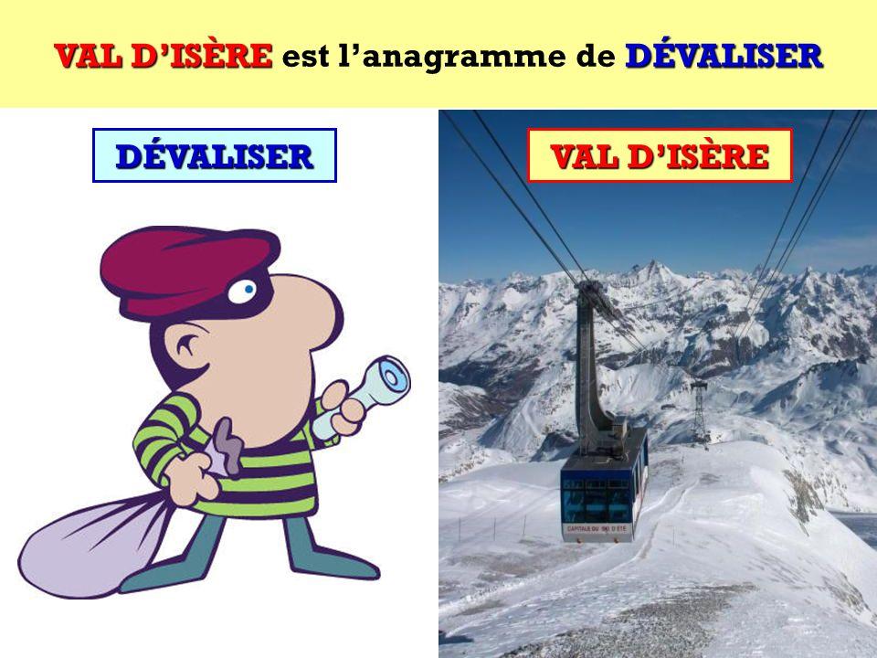DÉVALISER Quel est lanagramme de DÉVALISER ? Cest une station de ski française ! DÉVALISER