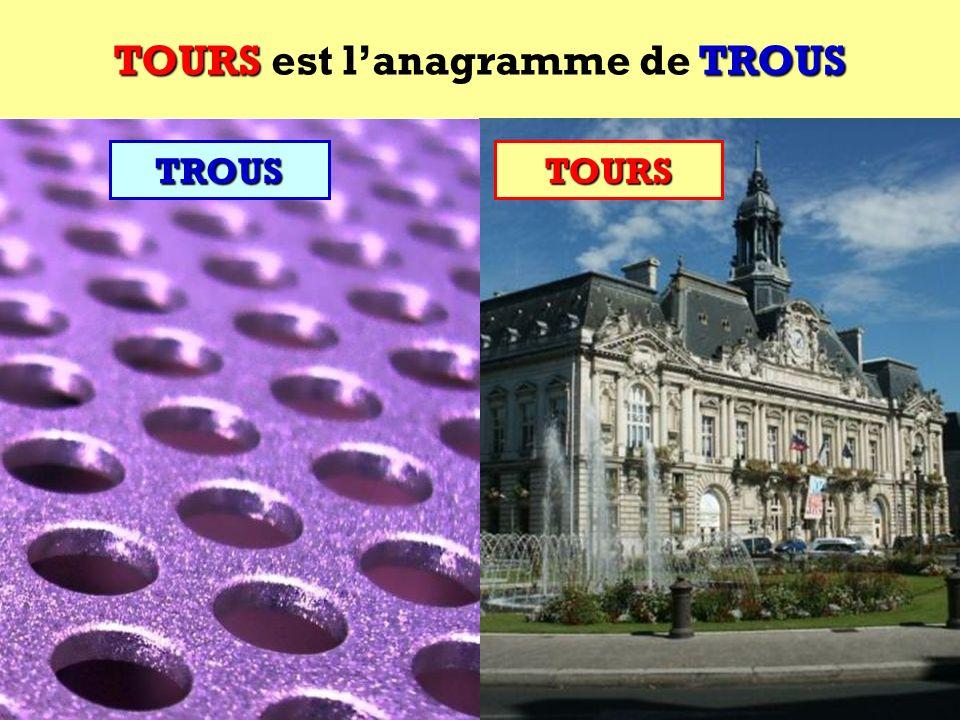 TROUS Quel est lanagramme de TROUS ?TROUS Cest une ville française !