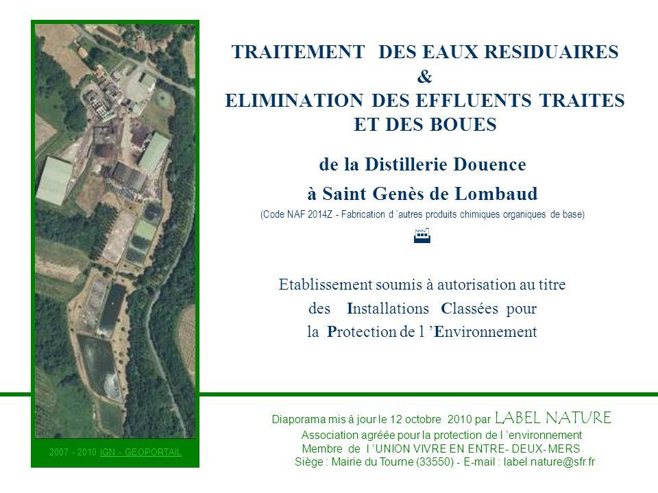 TRAITEMENT DES EAUX RESIDUAIRES & ELIMINATION DES EFFLUENTS TRAITES ET DES BOUES de la Distillerie Douence à Saint Genès de Lombaud (Code NAF 2014Z -