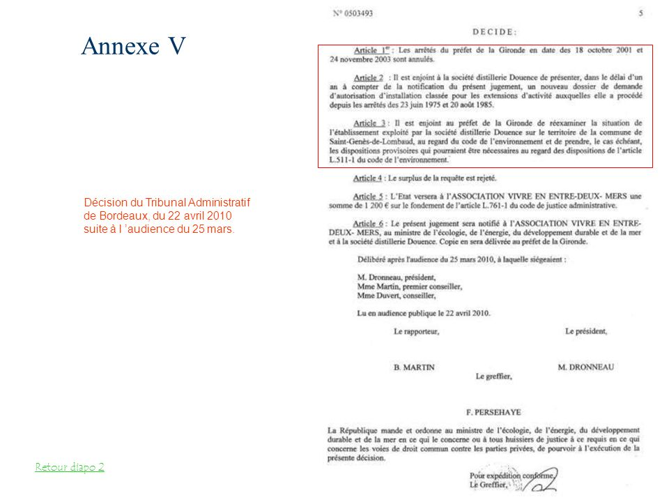Annexe V Retour diapo 2 Décision du Tribunal Administratif de Bordeaux, du 22 avril 2010 suite à l audience du 25 mars.