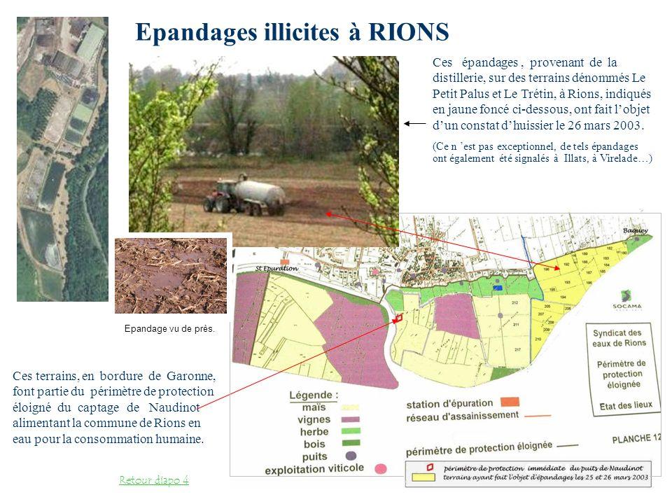 Epandages illicites à RIONS Ces épandages, provenant de la distillerie, sur des terrains dénommés Le Petit Palus et Le Trétin, à Rions, indiqués en ja