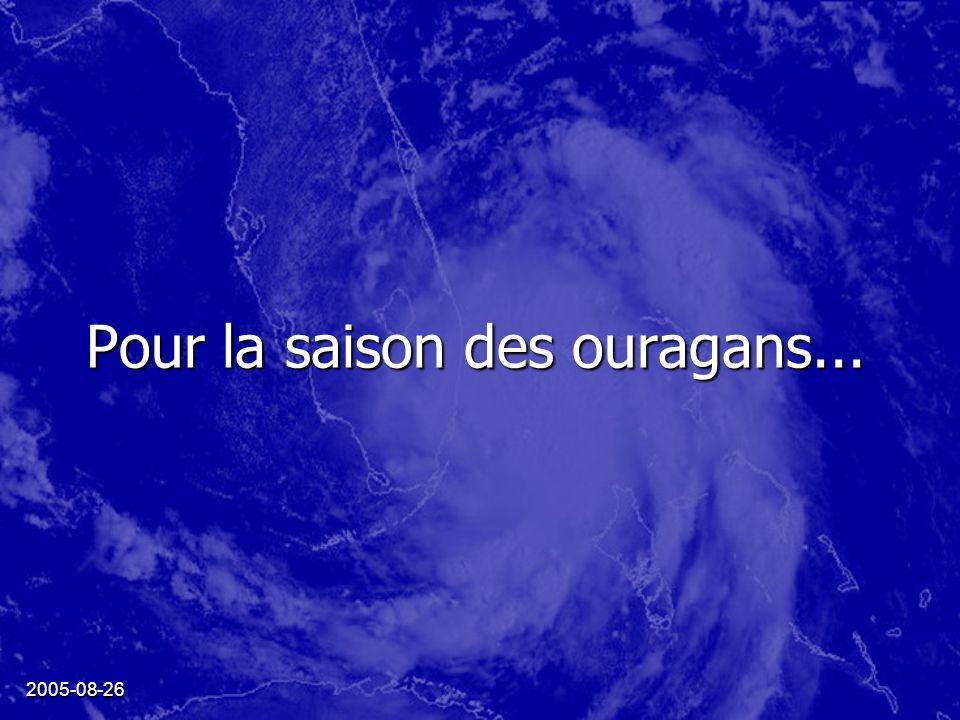 2005-08-26 Pour la saison des ouragans...