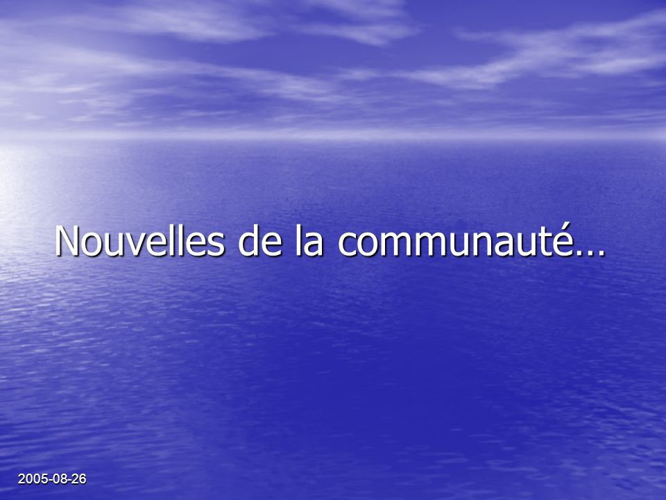 2005-08-26 Nouvelles de la communauté…