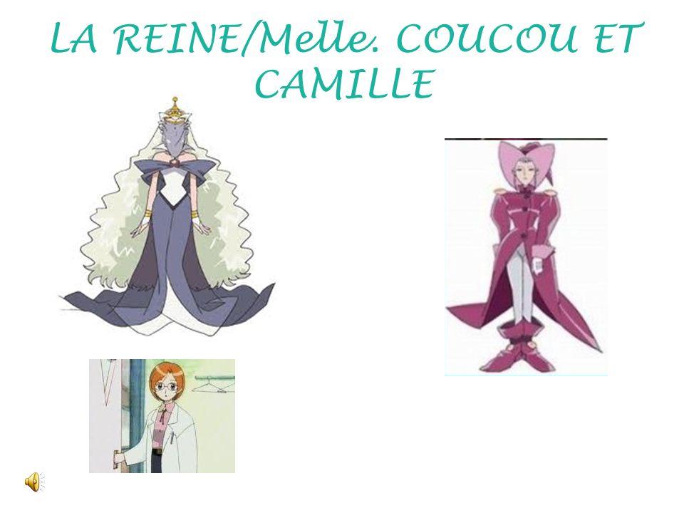 LA REINE/Melle. COUCOU ET CAMILLE