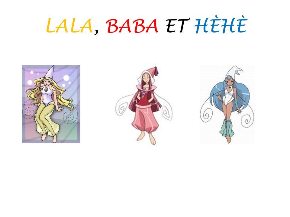 LALA, BABA ET HÈHÈ