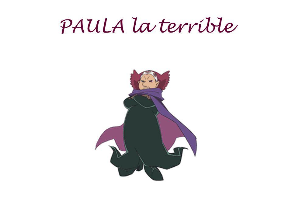 PAULA la terrible
